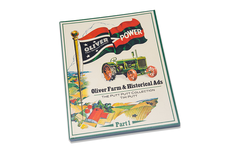 Oliver Power Part I  a collection of original and historical ads all in one book! by Tim Putt