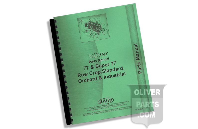 Parts Manual - Oliver 77 & Super 77 Row Crop, Standard, Orchard & Industrial