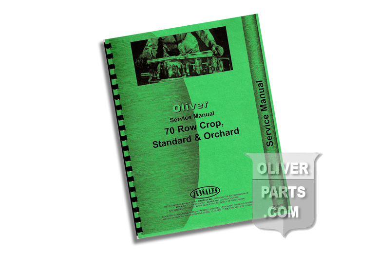 Service Manual - Oliver 70 Row Crop, Standard & Orchard